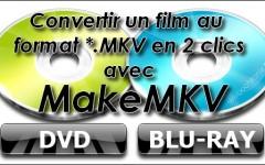 Convertir un film au format mkv en 2 clics avec makemkv-webochronik