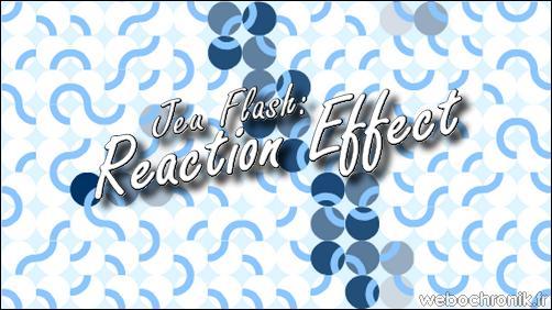 Jeu flash gratuit minimaliste et addictif - Reaction Effect