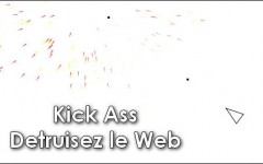 Kick Ass - La destruction du Web - Jeu - Navigateur - Javascript - HTML5